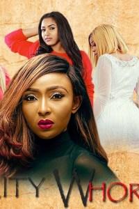 CITY WHORES – Nollywood Movie 2019