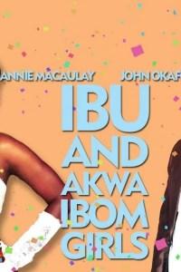 MR IBU AND THE AKWA IBOM GIRLS 2 – Nollywood Movie 2019