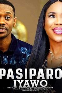 PASIPARO IYAWO MI – Yoruba Movie 2019
