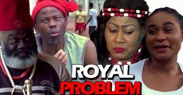 royal problem season 1 nollywood
