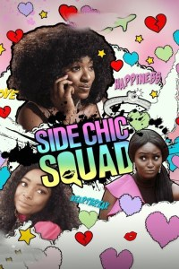SIDE CHIC SQUAD – Nollywood Movie 2019
