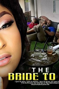 THE BRIDE TO BE – Nollywood Movie 2019
