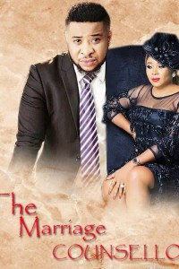 THE MARRIAGE COUNSELOR 1 – Nollywood Movie 2019