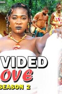 DIVIDED LOVE SEASON 2 – Nollywood Movie 2019 [MP4 HD DOWNLOAD]
