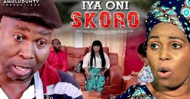 iya oni skoro yoruba movie 2019