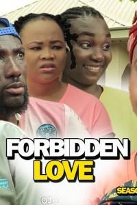 FORBIDDEN LOVE SEASON 2 – Nollywood Movie 2019