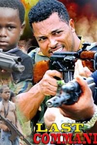Last Command Season 1 – Nollywood Movie 2019