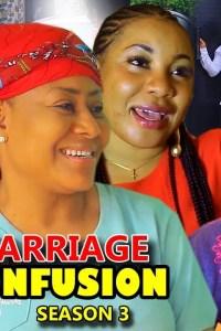 Marriage Confusion Season 3 – Nollywood Movie 2019
