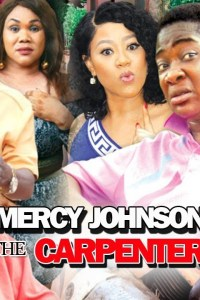 MERCY JOHNSON THE CARPENTER SEASON 2 – Nollywood Movie 2019