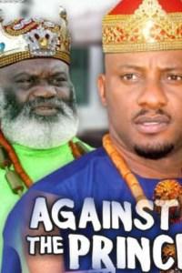 AGAINST THE PRINCE SEASON 1 – Nollywood Movie 2019