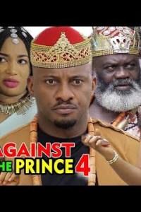 AGAINST THE PRINCE SEASON 4 – Nollywood Movie 2019