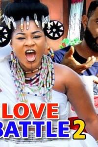 LOVE BATTLE SEASON 2 – Nollywood Movie 2019