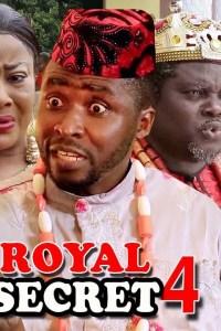 ROYAL SECRET SEASON 4 – Nollywood Movie 2019
