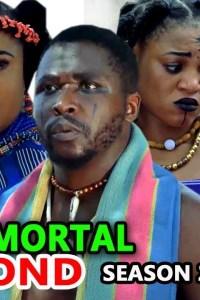 IMMORTAL BOND SEASON 2 – Nollywood Movie 2019