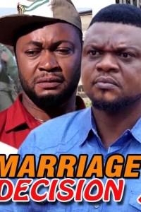 MARRIAGE DECISION SEASON 3 – Nollywood Movie 2019