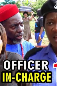 OFFICER IN CHARGE SEASON 1 – Nollywood Movie 2019