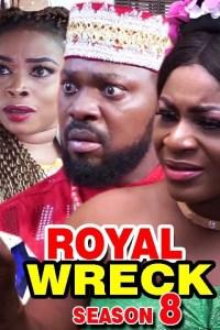 ROYAL WRECK SEASON 8 – Nollywood Movie 2019