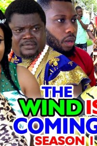 THE WIND IS COMING SEASON 1 – Nollywood Movie 2020