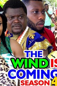 THE WIND IS COMING SEASON 4 – Nollywood Movie 2020