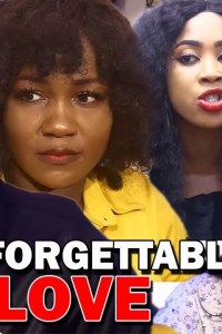 UNFORGETTABLE LOVE SEASON 1 – Nollywood Movie 2019