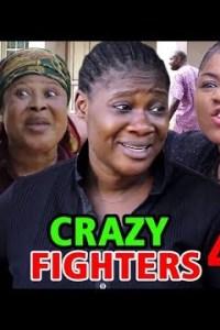 CRAZY FIGHTERS SEASON 4 – Nollywood Movie 2020