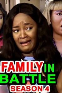 FAMILY IN BATTLE SEASON 4 – Nollywood Movie 2020