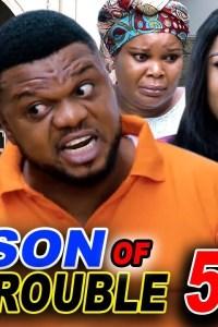 SON OF TROUBLE SEASON 5 – Nollywood Movie 2020