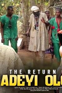 The Return Of FADEYI OLORO – Yoruba Movie 2020