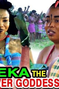 EKA RIVER GODDESS SEASON 2 – Nollywood Movie 2020