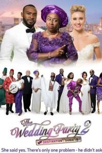 THE WEDDING PARTY 2: DESTINATION DUBAI – LATEST NOLLYWOOD 2017 MOVIE