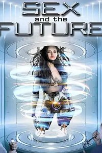 Sex and the Future (2020) Movie Download