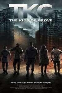 TKG The Kids of Grove (2020) Full Movie