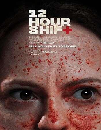12 Hour Shift (2020) Full Movie