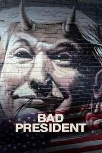 Bad President (2020) Full Movie