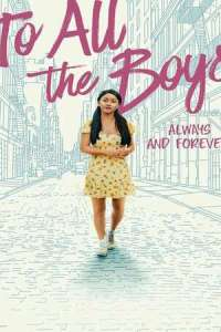 To All the Boys: Always and Forever (2021) Full Movie