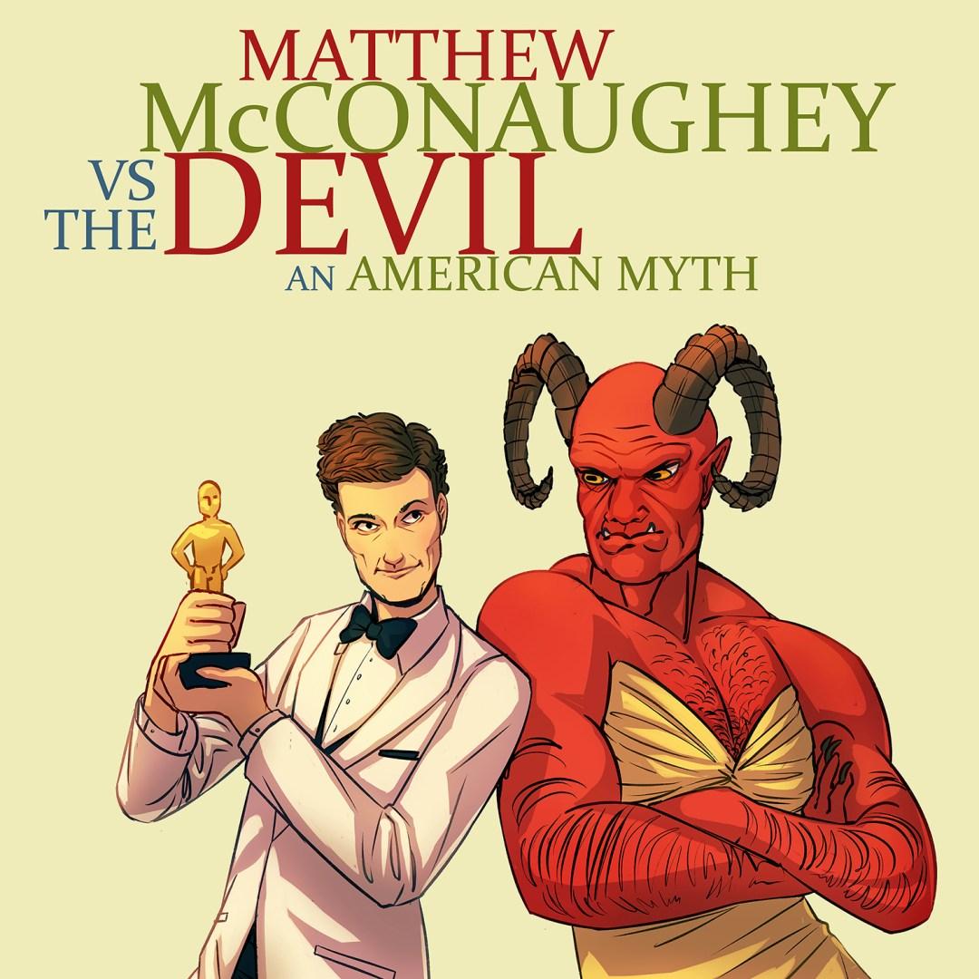 Matthew McConaughey vs. The Devil: An American Myth