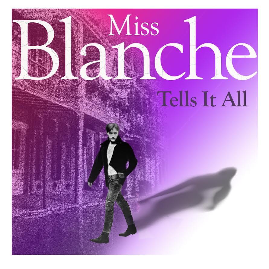 Miss Blanche Tells It All