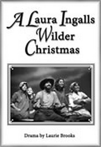 A Laura Ingalls Wilder Christmas Laurie Brooks Every