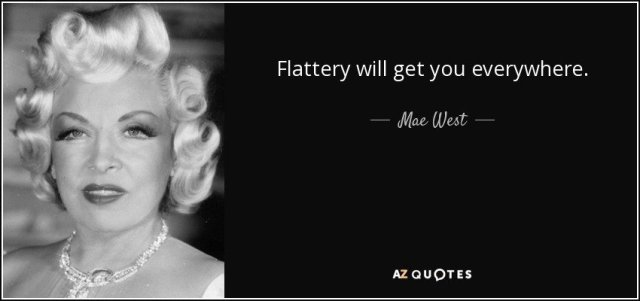 quote-flattery-will-get-you-everywhere-mae-west-83-68-98