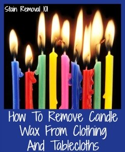 How To Remove Candle Wax From Clothing Amp Tablecloths