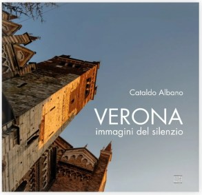 Verona durante il lockdown: il libro di Cataldo Albano