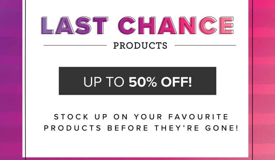 Last Chance Products Sale - while stocks last - finishes 30th June