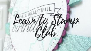 Learn to Stamp Club UK Stampin' Up!