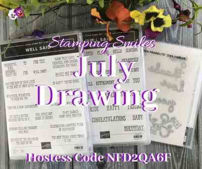 Stamping Smiles July Drawing for a Well Said Stamp Set and Well Written Dies