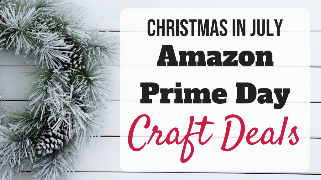 Amazon Prime Day Deal for Crafters