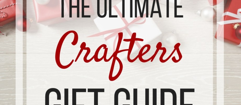 Crafter Gift Guide Mobile Version