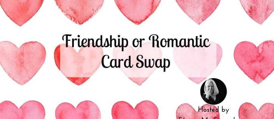 Friendship or Romantic Card Swap