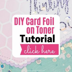 How to Add Foil to Your Card with a Laser Printer