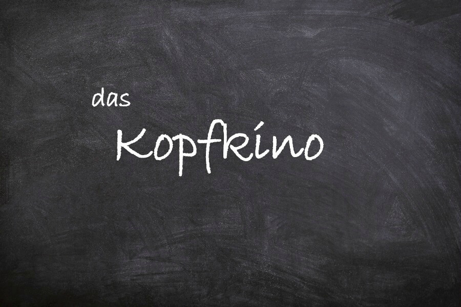 Favoriete Duitse woorden: das kopfkino