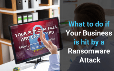 What To Do if Your Business is Hit by a Ransomware Attack